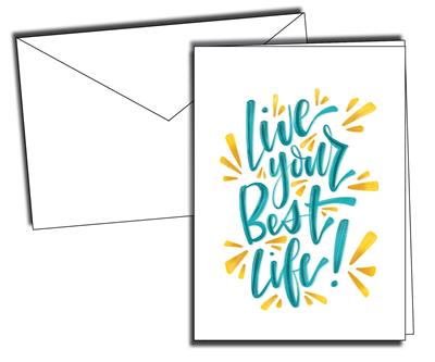 "4x6"" Greeting Card - Live Your Best Life"